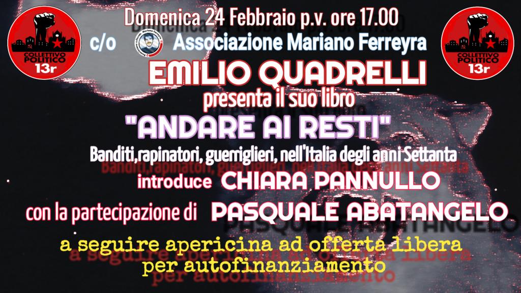 """Presentazione del libro di Emilio Quadrelli """"Andare ai resti"""" Domenica 24 Febbraio 2019"""