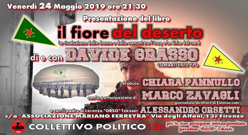 """Venerdì 24 Maggio ore 21.30 Presentazione del libro """"Il fiore del deserto"""" di e con DAVIDE GRASSO (ex combattente YPG)"""